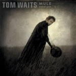EYW-Mule Variations, Tom Waits